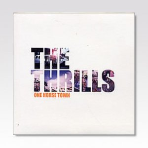 THRILLS / One Horse Town / 7