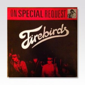 FIREBIRDS / ON SPECIAL REQUEST / 7