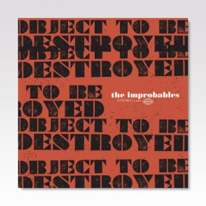 IMPROBABLES / Object To Be Destroyed / LP