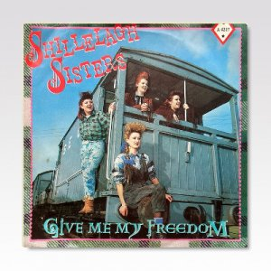 SHILLELAGH SISTERS / GIVE ME MY FREEDOM / 7