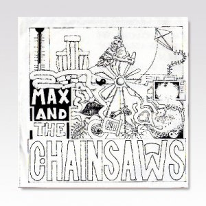 MAX AND THE CHAINSAWS / Happy chainsaws / 7