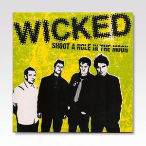 WICKED/ SHOOT A HOLE IN THE MOON/ 7