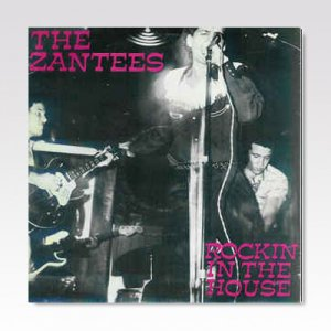 ZANTEES/ ROCKIN IN THE HOUSE/ 7
