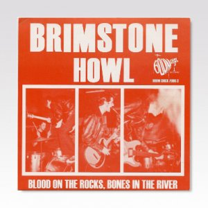 BRIMSTONE HOWL/ BLOOD ON THE ROCKS/ 7