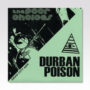 POOR CHOICES:DURBAN POISON / SPLIT / 7