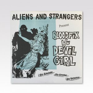 ALIENS AND STRANGERS / BLOODFIX / 7