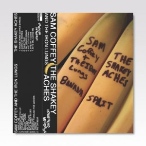 Sam Coffey and the Iron Lungs/Shakey Aches /Banana Split / CASSETTE TAPE