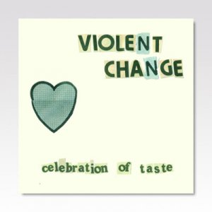 VIOLENT CHANGE / A Celebration of Taste / LP
