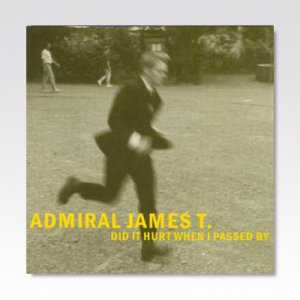 ADMIRAL JAMES T. / Did It Hurt When I Passed By / LP [USED]