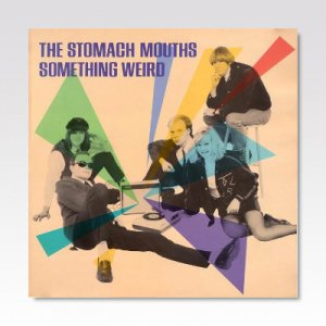 STOMACH MOUTHS / Something Weird / LP [USED]