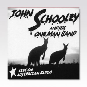 JOHN SCHOOLEY AND HIS ONE MAN BAND / LIVE ON AUSTRALIAN RADIO / 7