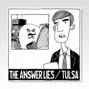 ANSWER LIES:TULSA/ SPLIT /7