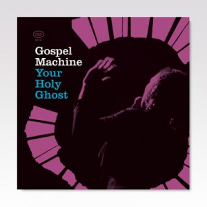 GOSPEL MACHINE / YOUR HOLY GHOST / LP
