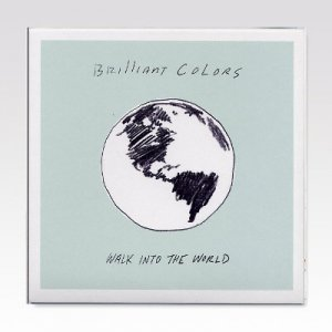 Brilliant Colors / Walk Into The World / 7