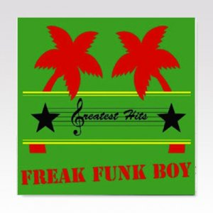 Greatest Hits ‎/ Freak Funk Boy/ 7