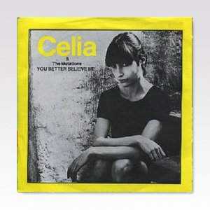 Celia & The Mutations / You Better Believe Me / 7