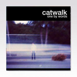 Catwalk / One By Words/ 7