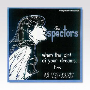 SPECTORS / WHEN THE GIRL OF YOUR DREAMS.... / 7