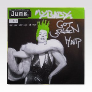 Junk / My Baby's Got Green Hair / 7