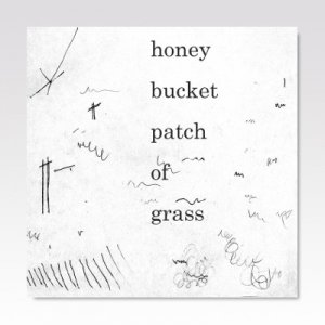 Honey Bucket ‎/ Patch Of Grass/ CASSETTE TAPE
