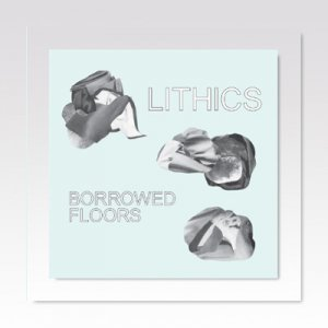Lithics / Borrowed Floors / CASSETTE TAPE