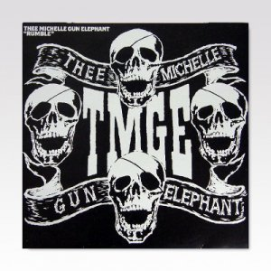 MICHELLE GUN ELEPHANT / Rumble / 10