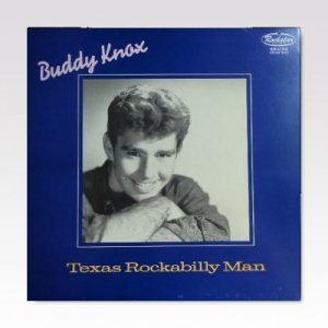 Buddy Knox ‎/ Texas Rockabilly Man/ LP [USED]