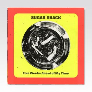 Sugar Shack / Five Weeks Ahead Of My Timex/ LP [USED]