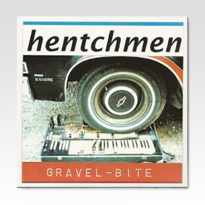Hentchmen ‎/ Gravel-Bite / 7