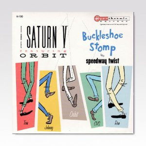 Saturn V Featuring Orbit ‎/ Buckleshoe Stomp/ 7