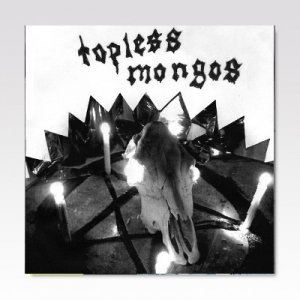 Topless Mongos / ST / 7