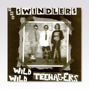 Swindlers / Wild Wild Teenagers / 7
