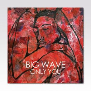 Big Wave ‎/ Only You / 7