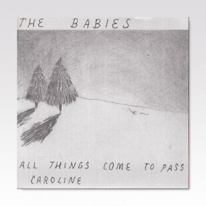 Babies / All Things Come To Pass / 7