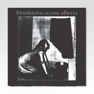 VA / Bloodstains Across Alberta / 7