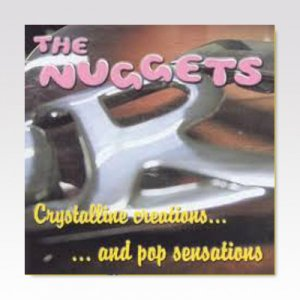 NUGGETS / CRYSTALLINE CREATIONS AND POP SENSATIONS / LP [USED]
