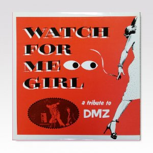 Various ‎/ Watch For Me Girl - A Tribute To DMZ / 10