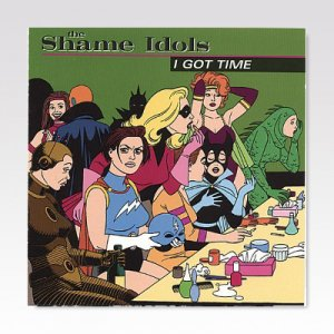 SHAME IDOLS / I GOT TIME / LP [USED]