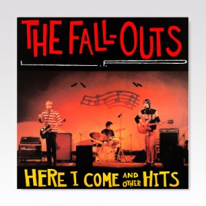 FALL-OUTS / HERE I COME AND THE OTHER HITS / LP [USED]