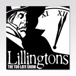 LILLINGTONS / THE TOO LATE SHOW / CD