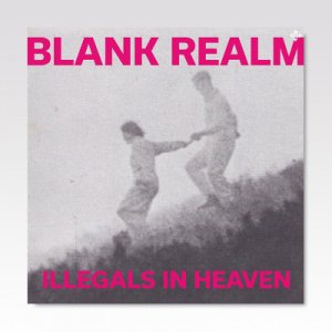 Blank Realm ‎/ Illegals In Heaven / LP