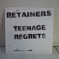 RETAINERS/ TEENAGE REGRETS/ 7