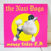 NAZI DOGS/ MONEY TAKER E.P./ 7