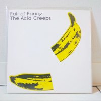 FULL OF FANCY:ACID CREEPS/ SPLIT/ 7