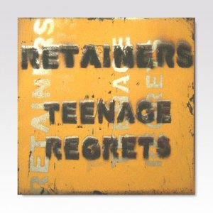 Retainers ‎/ Teenage Regrets/ 7