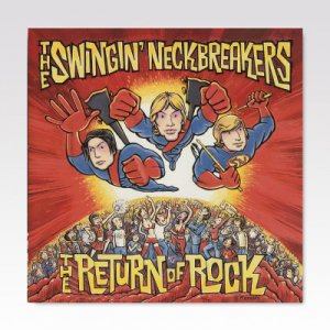 SWINGIN' NECKBREAKERS / THE RETURN OF ROCK / LP