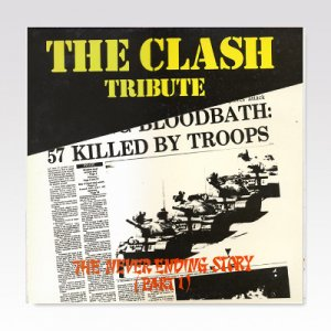 VA / The Clash Tribute 'The Never Ending Story' (Part 1) / LP [USED]