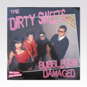 Dirty Sweets ‎– Bubblegum Damaged LP [USED]