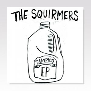 SQUIRMERS / TAMPICO EP / 7