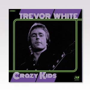 TREVOR WHITE / CRAZY KIDS/ 7